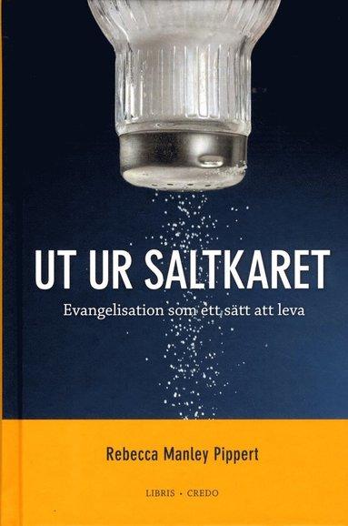 bokomslag Ut ur saltkaret : evangelisation som ett sätt att leva