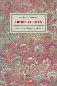 bokomslag Trons vittnen : berättelser för daglig läsning
