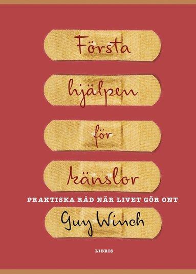 bokomslag Första hjälpen för känslor : praktiska råd när livet gör ont