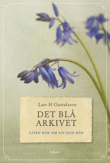 bokomslag Det blå arkivet : liten bok om liv och död