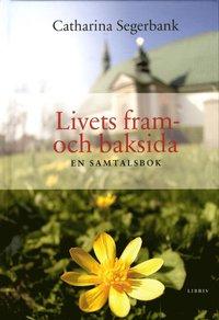 bokomslag Livets fram- och baksida : samtalsbok