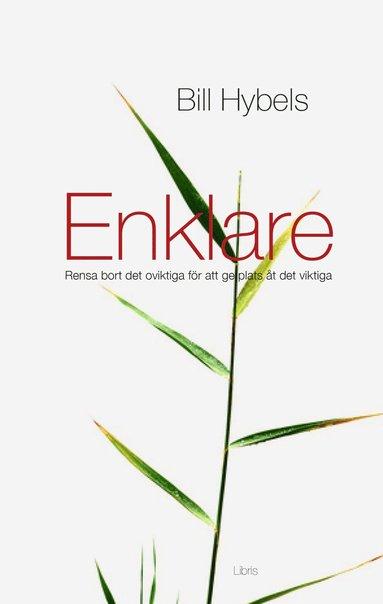 bokomslag Enklare : rensa bort det oviktiga för att ge plats åt det viktiga