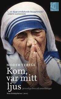 bokomslag Kom var mitt ljus : personliga brev och anteckningar