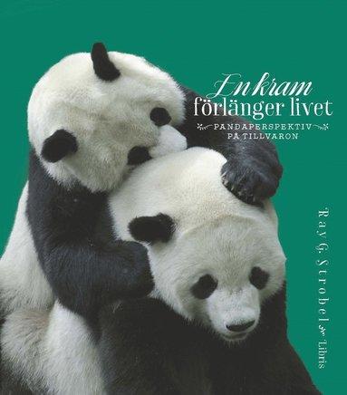 bokomslag En kram förlänger livet : pandaperspektiv på livet