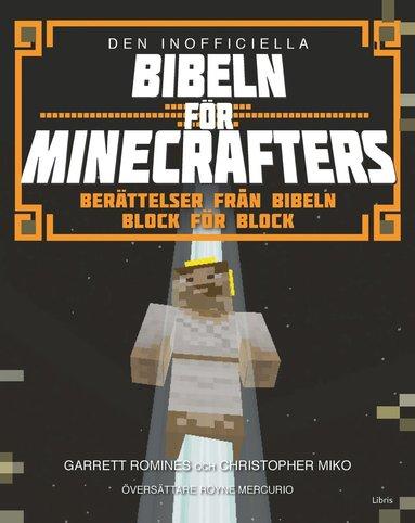 bokomslag Den inofficiella Bibeln för Minecrafters : Berättelser från bibeln block för block