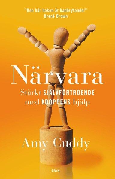 bokomslag Närvara : stärkt självförtroende med kroppens hjälp