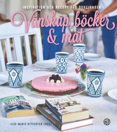 bokomslag Vänskap, böcker & mat : inspiration och recept för bokcirkeln