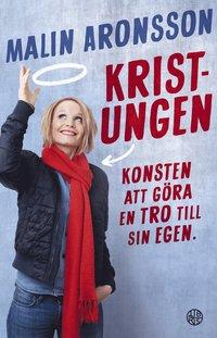 bokomslag Kristungen : konsten att göra en tro till sin egen