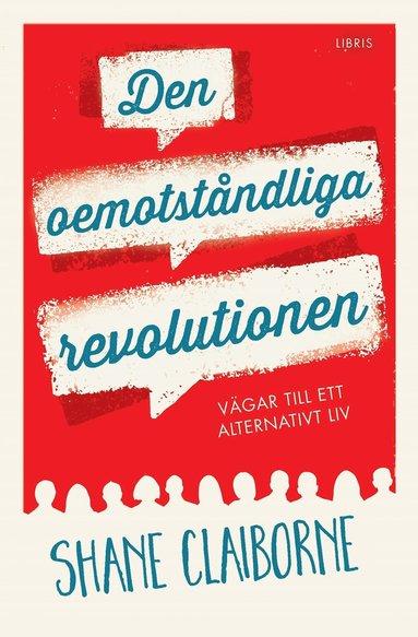 bokomslag Den oemotståndliga revolutionen : vägar till ett alternativt liv
