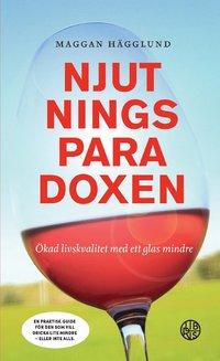 bokomslag Njutningsparadoxen : ökad livskvalitet med ett glas mindre