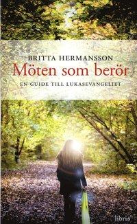 bokomslag Möten som berör : En guide till Lukasevangeliet