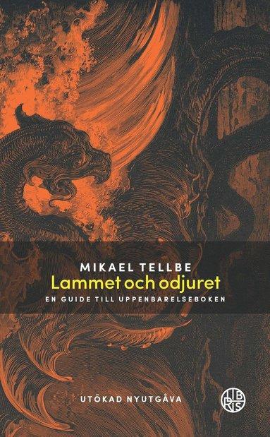 bokomslag Lammet och odjuret : en guide till Uppenbarelseboken Utökad utgåva