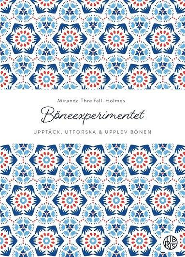 bokomslag Böneexperimentet: Upptäck, utforska och upplev bönen
