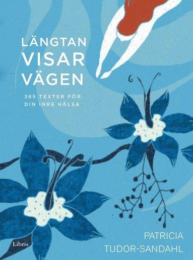 bokomslag Längtan visar vägen : 365 texter för din inre hälsa