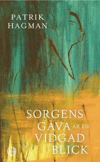 bokomslag Sorgens gåva är en vidgad blick
