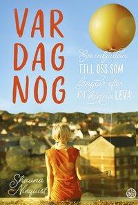 bokomslag Var Dag Nog : En inbjudan till oss som längtar efter att hinna leva