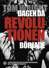 bokomslag Dagen då revolutionen började
