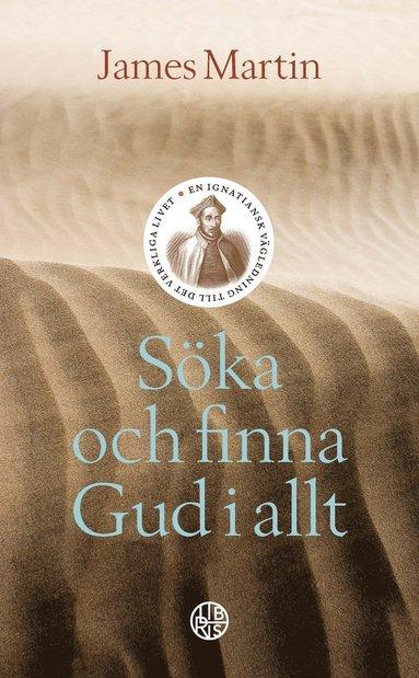 bokomslag Söka och finna Gud i allt : En Ignatiansk vägledning till det verkliga live