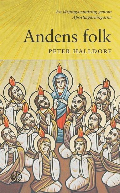 bokomslag Andens folk : en lärjungavandring genom Apostlagärningarna