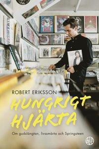 bokomslag Hungrigt hjärta - om gudslängtan, livssmärta och Springsteen