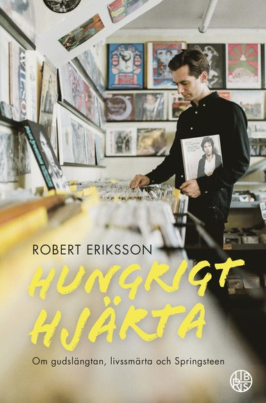 bokomslag Hungrigt hjärta : om gudslängtan, livssmärta och Springsteen