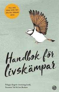 bokomslag Handbok för livskämpar : till dig som inte vet om du orkar leva