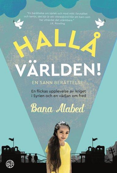 bokomslag Hallå världen! En flickas berättelse om kriget i Syrien och en bön om fred