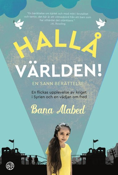 bokomslag Hallå världen! En flickas upplevelse av kriget i Syrien och en vädjan om fr