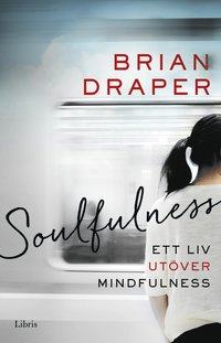 bokomslag Soulfulness : ett liv utöver mindfulness