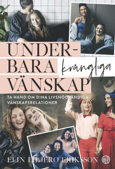 bokomslag Underbara krångliga vänskap : ta hand om dina livsnödvändiga vänskapsrelationer