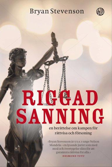 bokomslag Riggad sanning : en berättelse om kampen till rättvisa och försoning