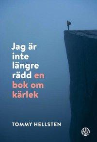 bokomslag Jag är inte längre rädd : en bok om kärlek