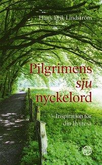 bokomslag Pilgrimens sju nyckelord : inspiration för din livsresa