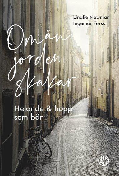 bokomslag Om än jorden skakar : helande och hopp som bär