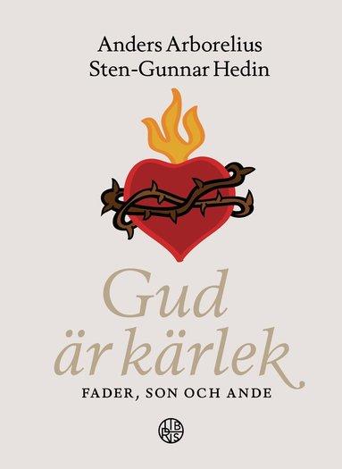 bokomslag Gud är Kärlek - Fader, Son och Ande