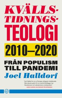 bokomslag Kvällstidningsteologi : 2010-2020 - från populism till pandemi