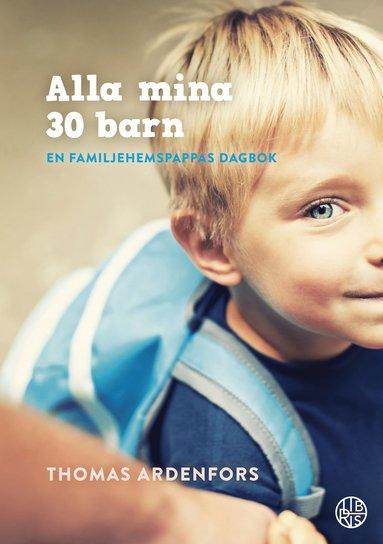 bokomslag En familjehemspappas dagbok - alla min 30 barn