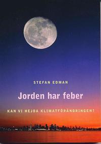 bokomslag Jorden har feber : kan vi hejda klimatförändringen?