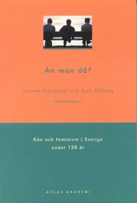Än män då? : kön och feminism i Sverige under 150 år