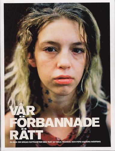 bokomslag Vår förbannade rätt : en bok om ungas rättigheter