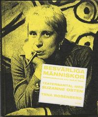 bokomslag Besvärliga människor : kommunikation till varje pris! : teatersamtal med Suzanne Osten
