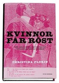 bokomslag Kvinnor får röst : kön, känslor och politisk kultur i kvinnornas rösträttsrörelse