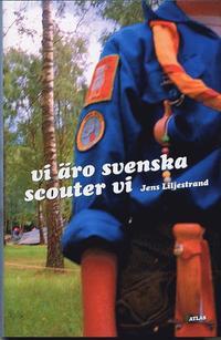 bokomslag Vi äro svenska scouter vi