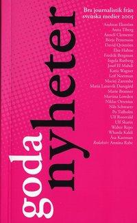 bokomslag Goda nyheter 2005 : bra journalistik från svenska medier 2005