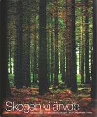 bokomslag Skogen vi ärvde : Ett reportage om den svenska skogen