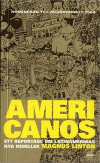 bokomslag Americanos : ett reportage om Latinamerikas nya rebeller