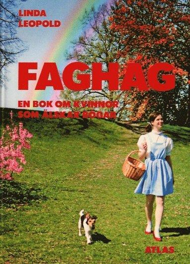 bokomslag Faghag : en bok om kvinnor som älskar bögar