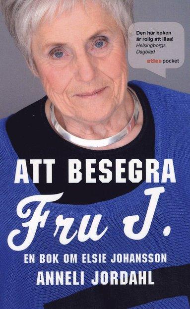 bokomslag Att besegra fru J. : en bok om Elsie Johansson