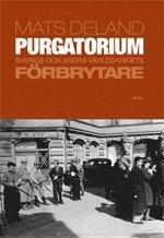 bokomslag Purgatorium : Sverige och andra världskrigets förbrytare