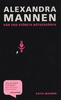 bokomslag Alexandramannen : vår tids största nätsexhärva